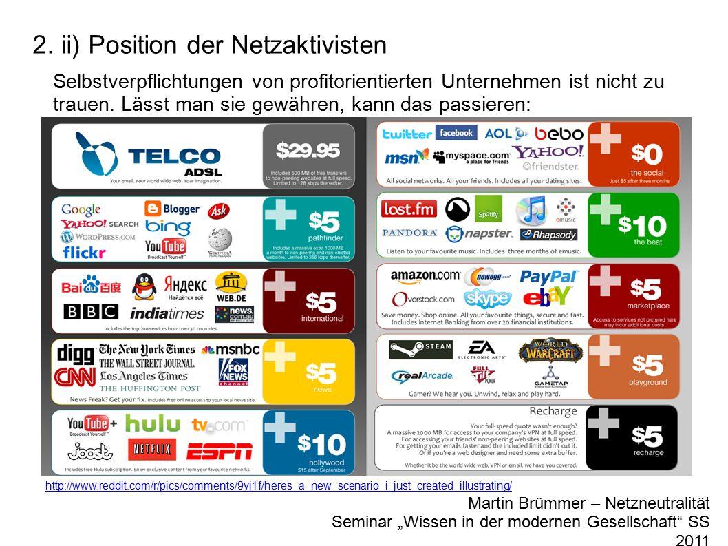 2. ii) Position der Netzaktivisten Selbstverpflichtungen von profitorientierten Unternehmen ist nicht zu trauen. Lässt man sie gewähren, kann das pass