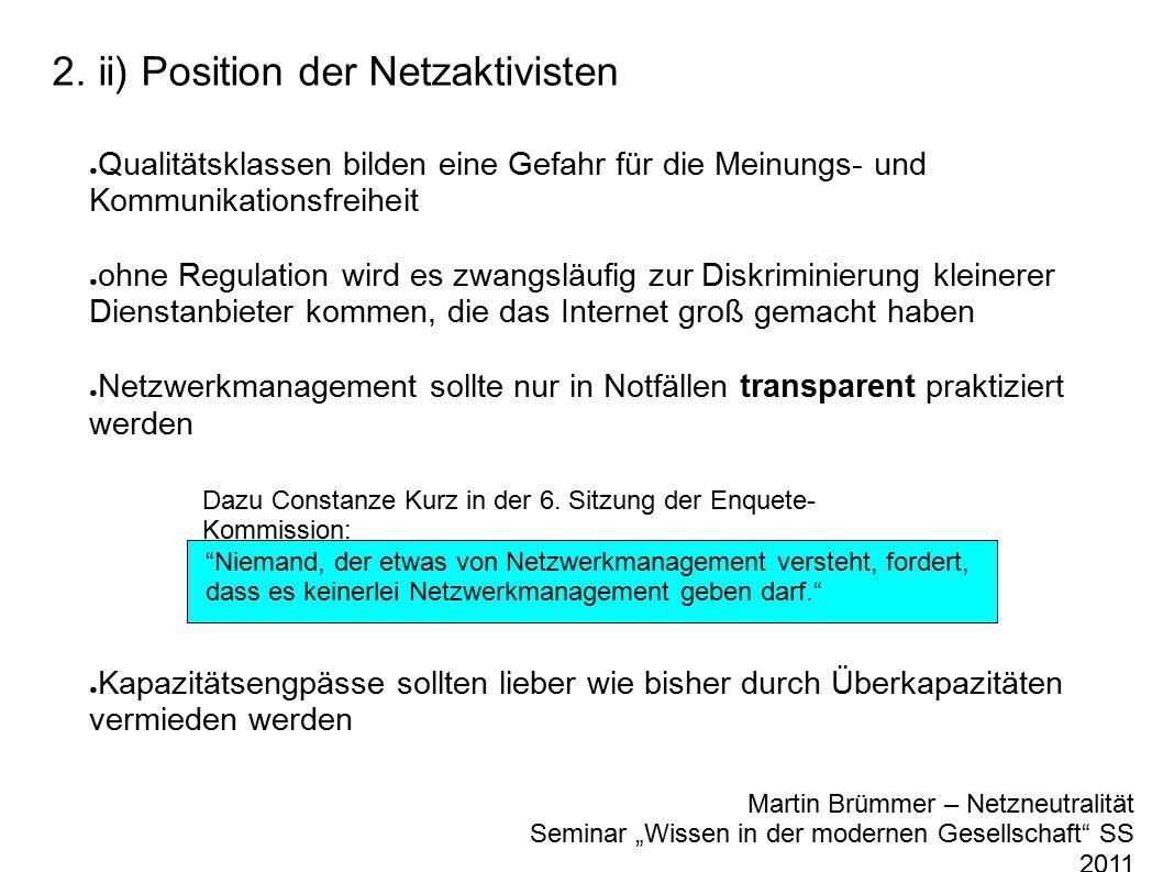 2. ii) Position der Netzaktivisten ● Qualitätsklassen bilden eine Gefahr für die Meinungs- und Kommunikationsfreiheit ● ohne Regulation wird es zwangs