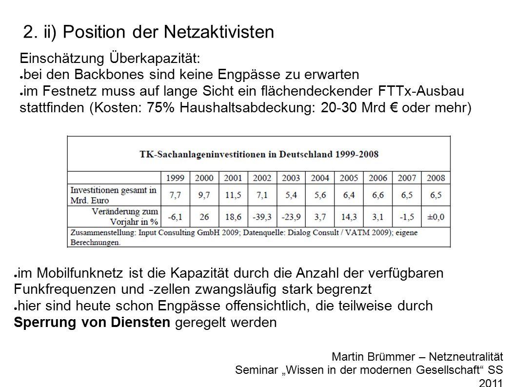 """2. ii) Position der Netzaktivisten Martin Brümmer – Netzneutralität Seminar """"Wissen in der modernen Gesellschaft"""" SS 2011 Einschätzung Überkapazität:"""