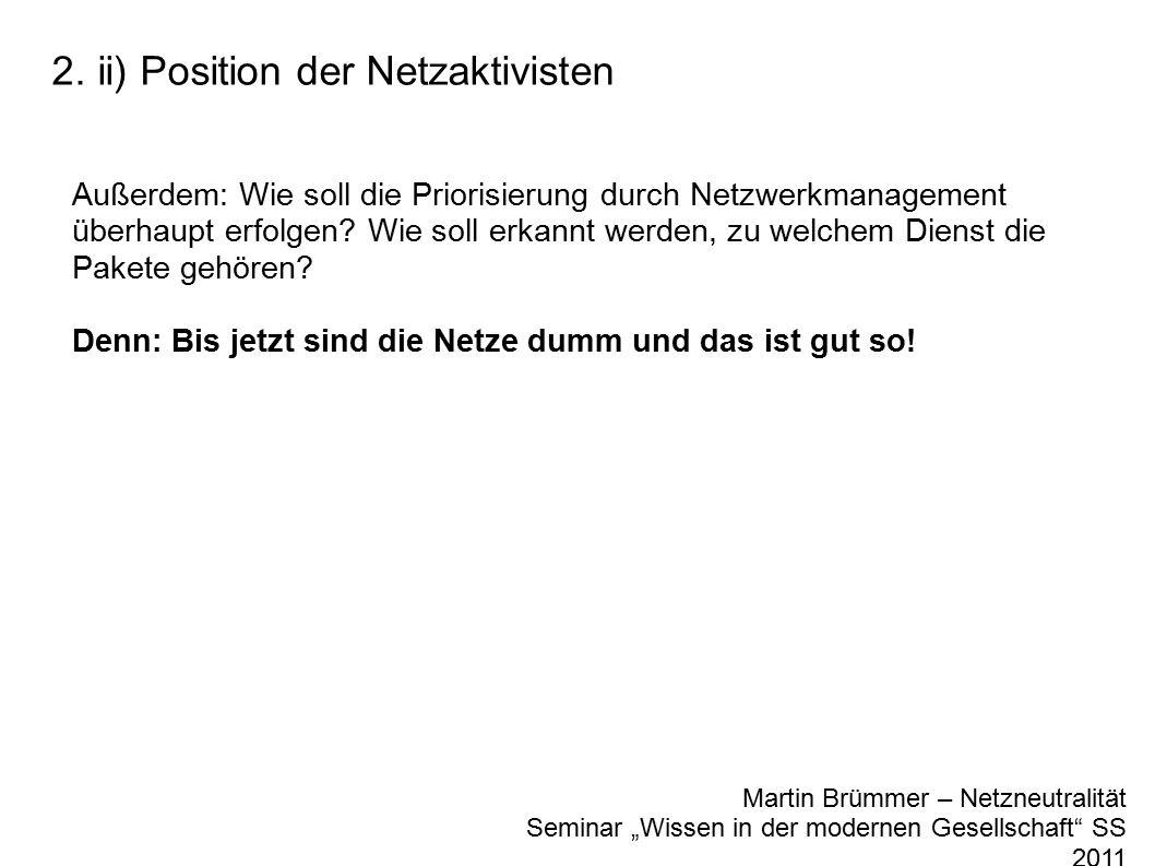 """2. ii) Position der Netzaktivisten Martin Brümmer – Netzneutralität Seminar """"Wissen in der modernen Gesellschaft"""" SS 2011 Außerdem: Wie soll die Prior"""