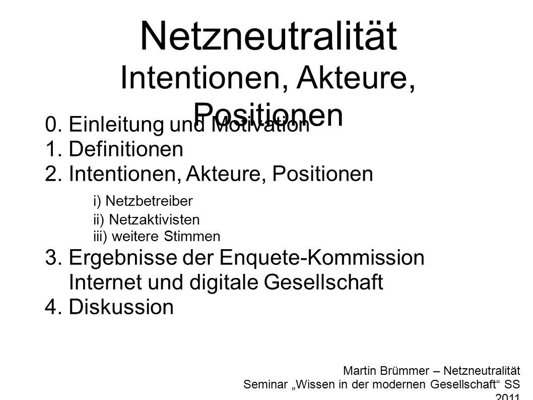 "Martin Brümmer – Netzneutralität Seminar ""Wissen in der modernen Gesellschaft SS 2011 Netzneutralität Intentionen, Akteure, Positionen 0."