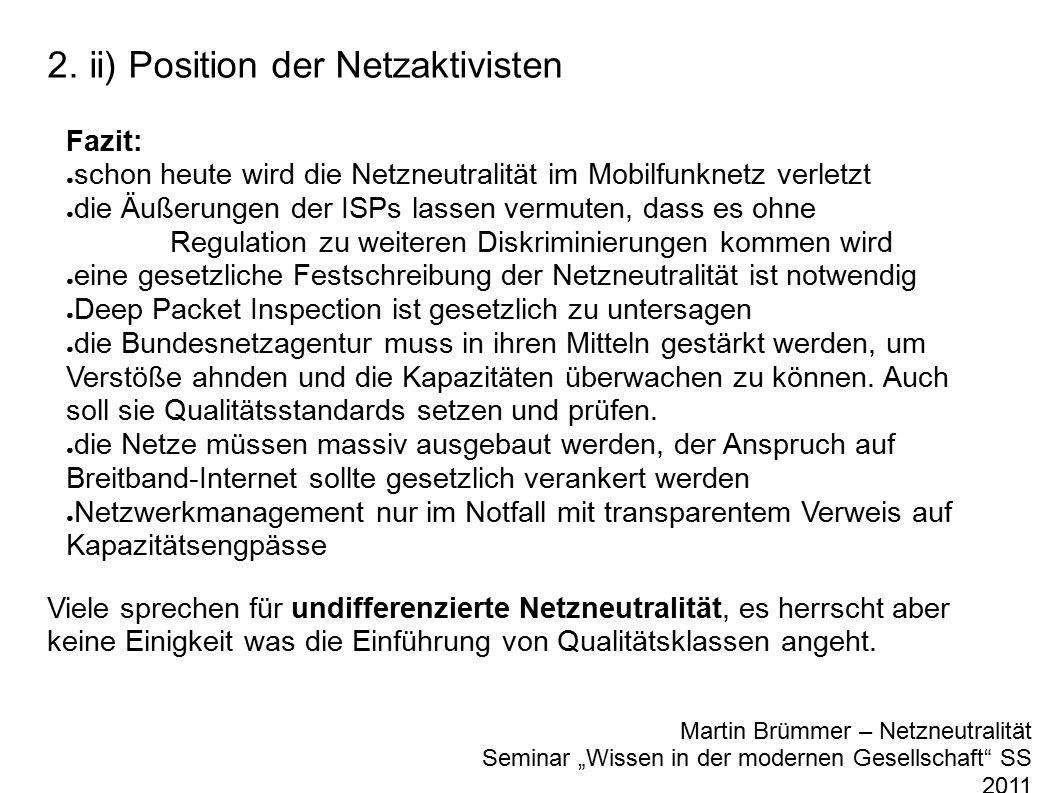 """2. ii) Position der Netzaktivisten Martin Brümmer – Netzneutralität Seminar """"Wissen in der modernen Gesellschaft"""" SS 2011 Fazit: ● schon heute wird di"""