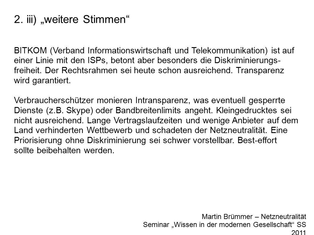 """2. iii) """"weitere Stimmen"""" Martin Brümmer – Netzneutralität Seminar """"Wissen in der modernen Gesellschaft"""" SS 2011 BITKOM (Verband Informationswirtschaf"""