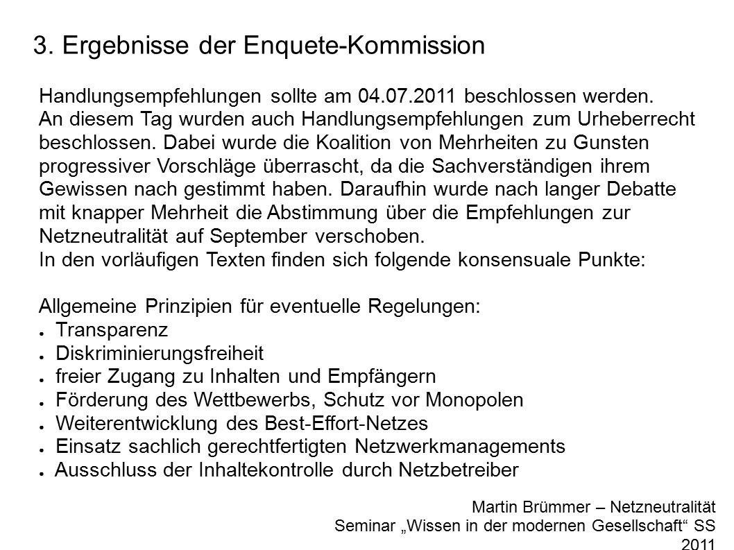 """3. Ergebnisse der Enquete-Kommission Martin Brümmer – Netzneutralität Seminar """"Wissen in der modernen Gesellschaft"""" SS 2011 Handlungsempfehlungen soll"""