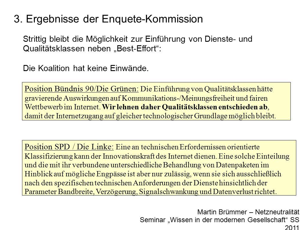 """3. Ergebnisse der Enquete-Kommission Martin Brümmer – Netzneutralität Seminar """"Wissen in der modernen Gesellschaft"""" SS 2011 Strittig bleibt die Möglic"""