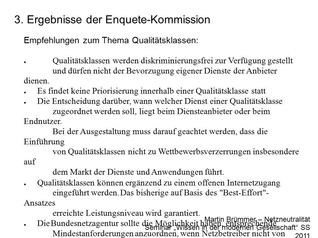 """3. Ergebnisse der Enquete-Kommission Martin Brümmer – Netzneutralität Seminar """"Wissen in der modernen Gesellschaft"""" SS 2011 Empfehlungen zum Thema Qua"""