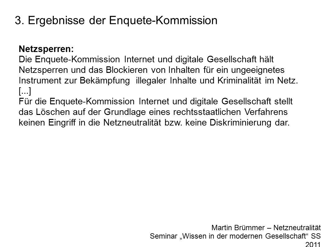 """3. Ergebnisse der Enquete-Kommission Martin Brümmer – Netzneutralität Seminar """"Wissen in der modernen Gesellschaft"""" SS 2011 Netzsperren: Die Enquete-K"""