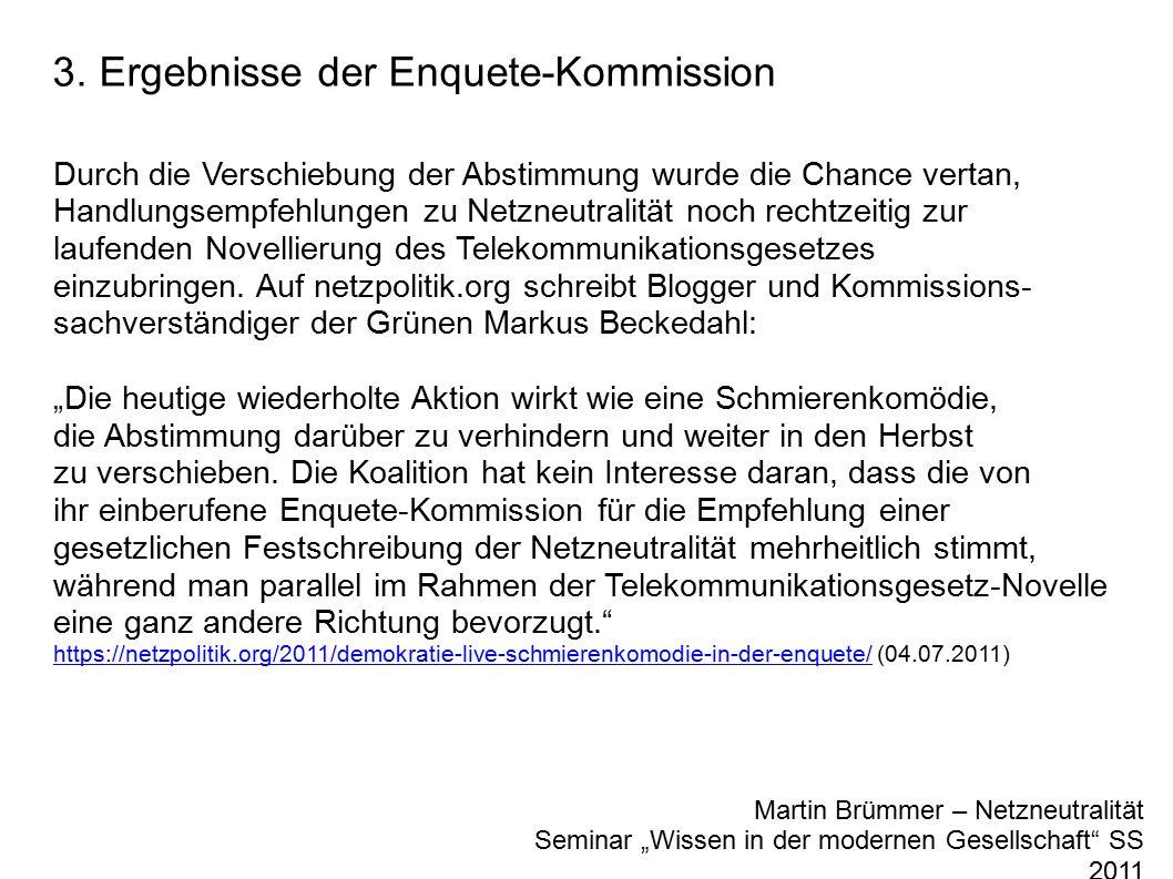 """3. Ergebnisse der Enquete-Kommission Martin Brümmer – Netzneutralität Seminar """"Wissen in der modernen Gesellschaft"""" SS 2011 Durch die Verschiebung der"""