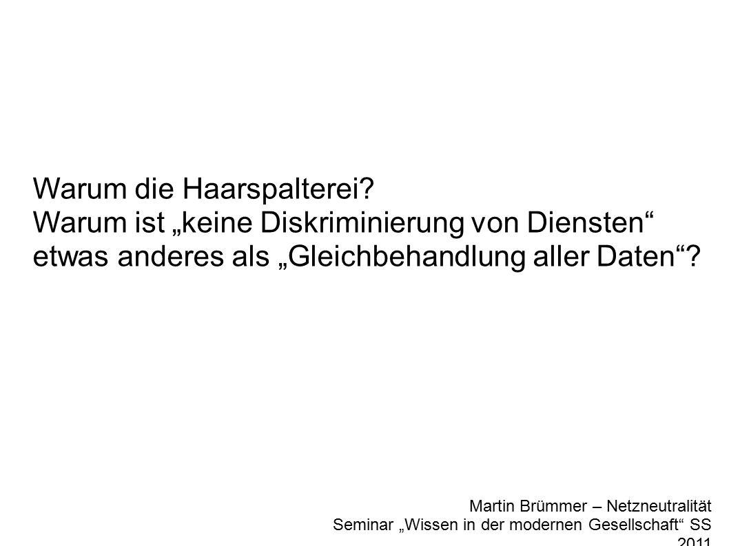 """Martin Brümmer – Netzneutralität Seminar """"Wissen in der modernen Gesellschaft SS 2011 Warum die Haarspalterei."""