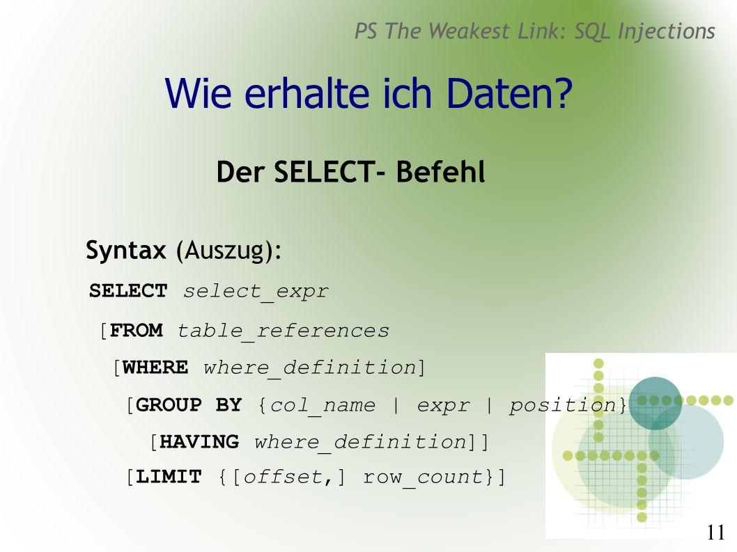 11 PS The Weakest Link: SQL Injections Wie erhalte ich Daten.