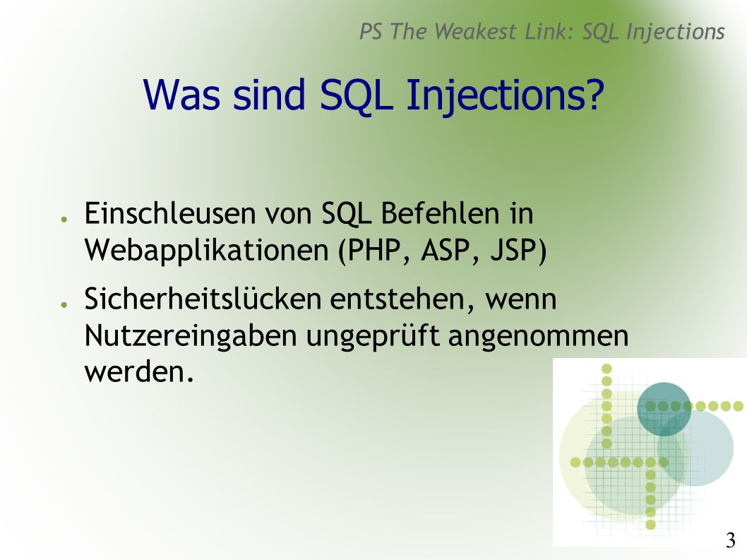 4 PS The Weakest Link: SQL Injections Warum PHP.