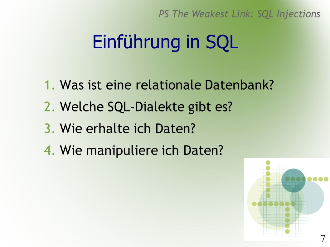 28 PS The Weakest Link: SQL Injections SQL Injections