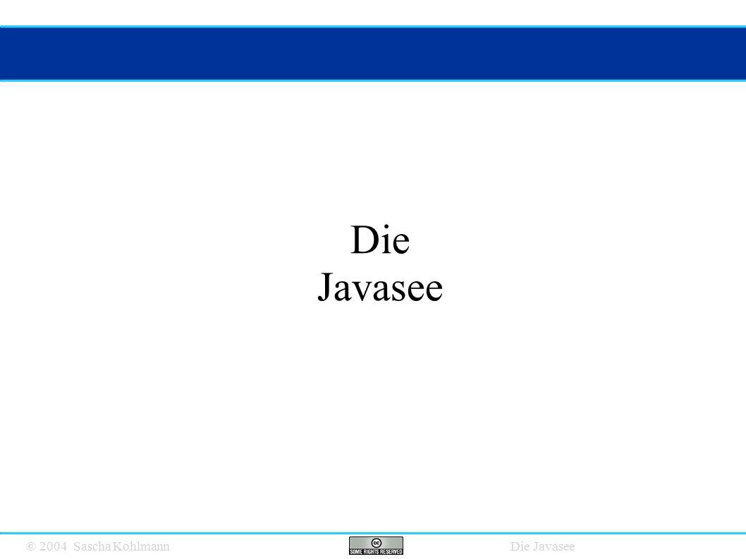 © 2004 Sascha Kohlmann Die Javasee Die Javasee