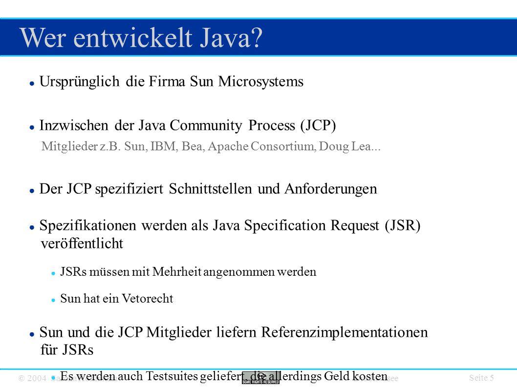 © 2004 Sascha Kohlmann Die Javasee Wer entwickelt Java.