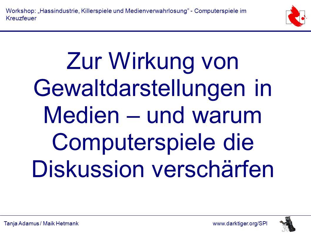 """Tanja Adamus / Maik Hetmankwww.darktiger.org/SPI Workshop: """"Hassindustrie, Killerspiele und Medienverwahrlosung"""" - Computerspiele im Kreuzfeuer Zur Wi"""