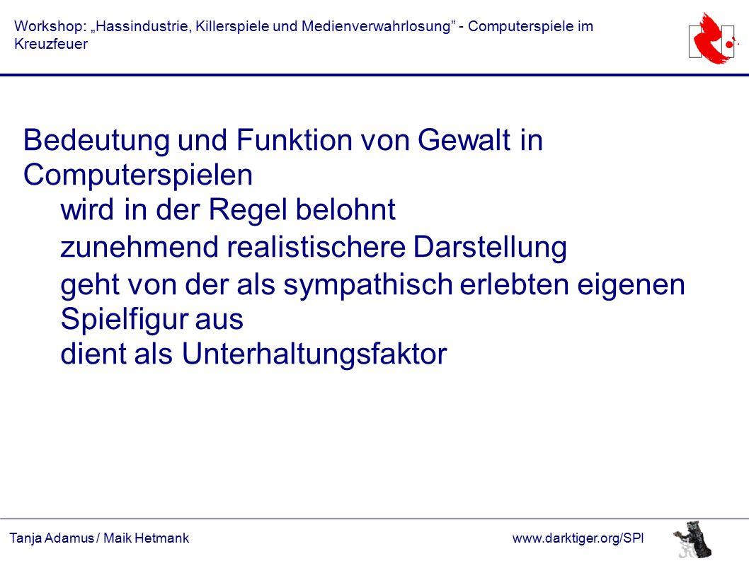 """Tanja Adamus / Maik Hetmankwww.darktiger.org/SPI Workshop: """"Hassindustrie, Killerspiele und Medienverwahrlosung"""" - Computerspiele im Kreuzfeuer Bedeut"""