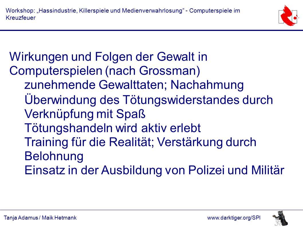 """Tanja Adamus / Maik Hetmankwww.darktiger.org/SPI Workshop: """"Hassindustrie, Killerspiele und Medienverwahrlosung"""" - Computerspiele im Kreuzfeuer Wirkun"""