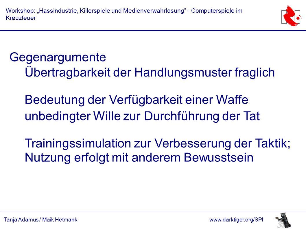 """Tanja Adamus / Maik Hetmankwww.darktiger.org/SPI Workshop: """"Hassindustrie, Killerspiele und Medienverwahrlosung"""" - Computerspiele im Kreuzfeuer Gegena"""