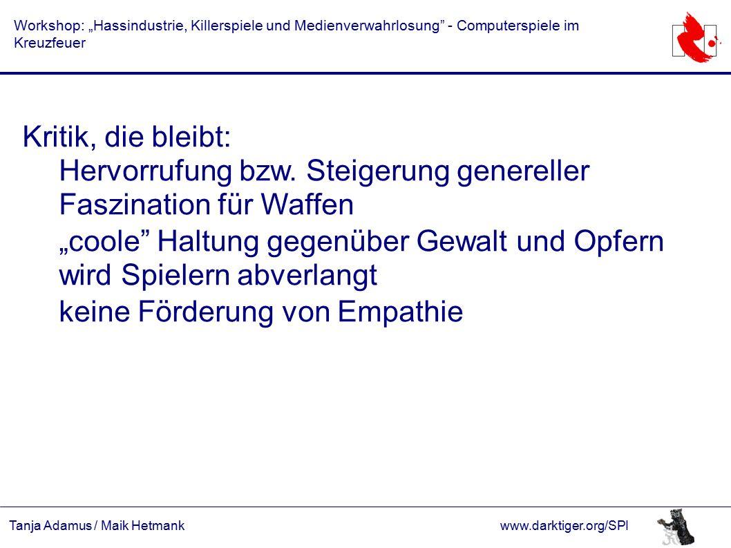 """Tanja Adamus / Maik Hetmankwww.darktiger.org/SPI Workshop: """"Hassindustrie, Killerspiele und Medienverwahrlosung"""" - Computerspiele im Kreuzfeuer Kritik"""
