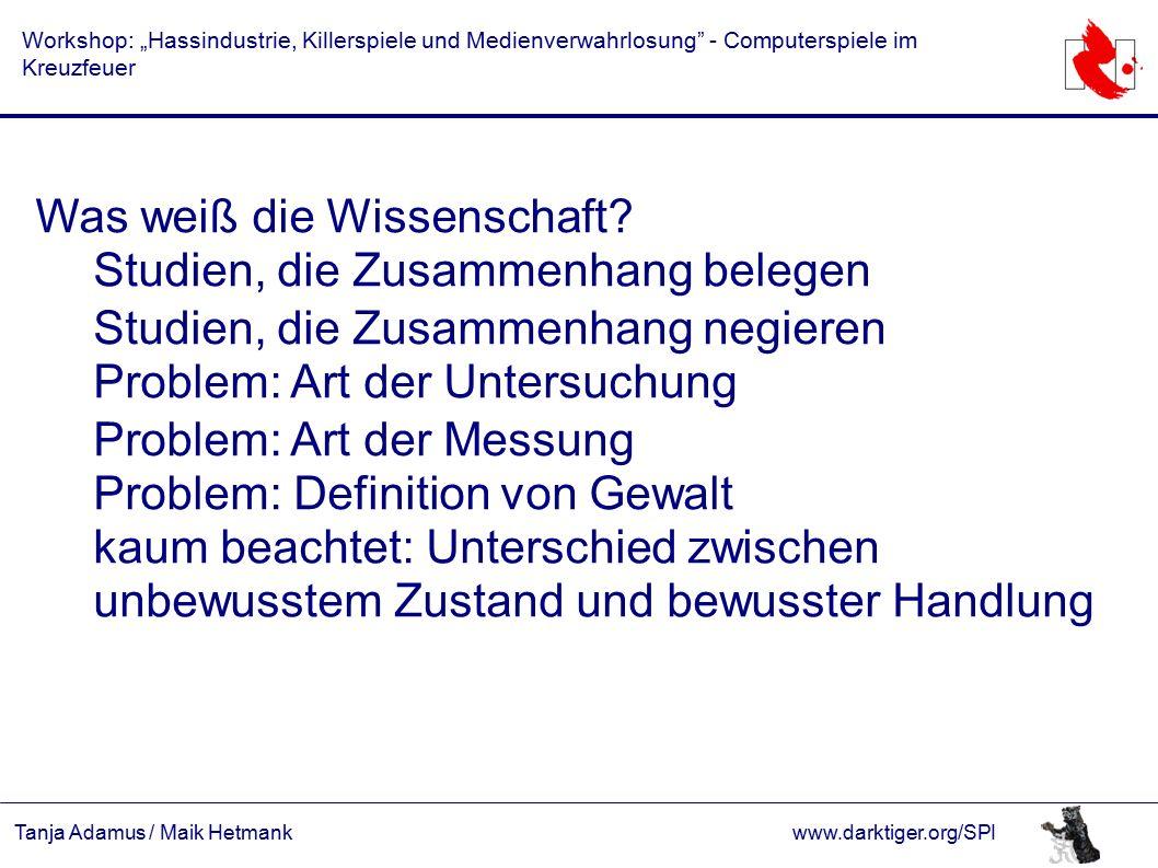 """Tanja Adamus / Maik Hetmankwww.darktiger.org/SPI Workshop: """"Hassindustrie, Killerspiele und Medienverwahrlosung"""" - Computerspiele im Kreuzfeuer Was we"""