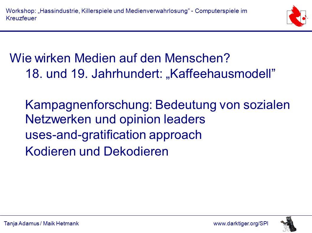 """Tanja Adamus / Maik Hetmankwww.darktiger.org/SPI Workshop: """"Hassindustrie, Killerspiele und Medienverwahrlosung"""" - Computerspiele im Kreuzfeuer Wie wi"""