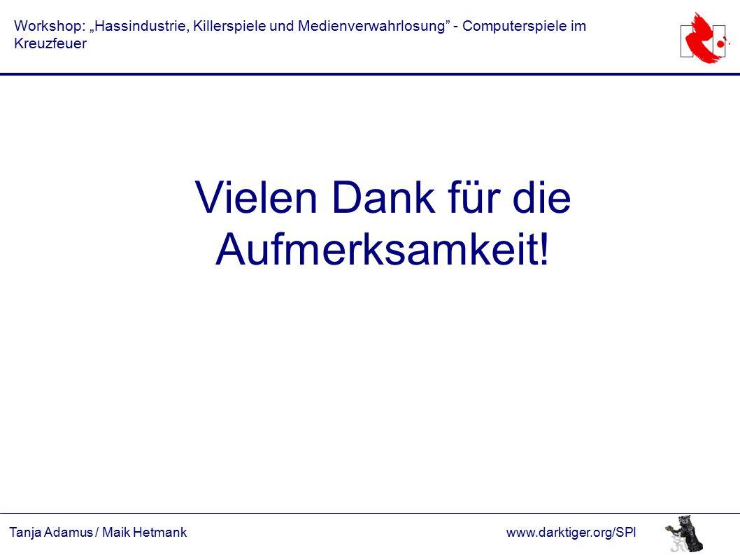 """Tanja Adamus / Maik Hetmankwww.darktiger.org/SPI Workshop: """"Hassindustrie, Killerspiele und Medienverwahrlosung"""" - Computerspiele im Kreuzfeuer Vielen"""
