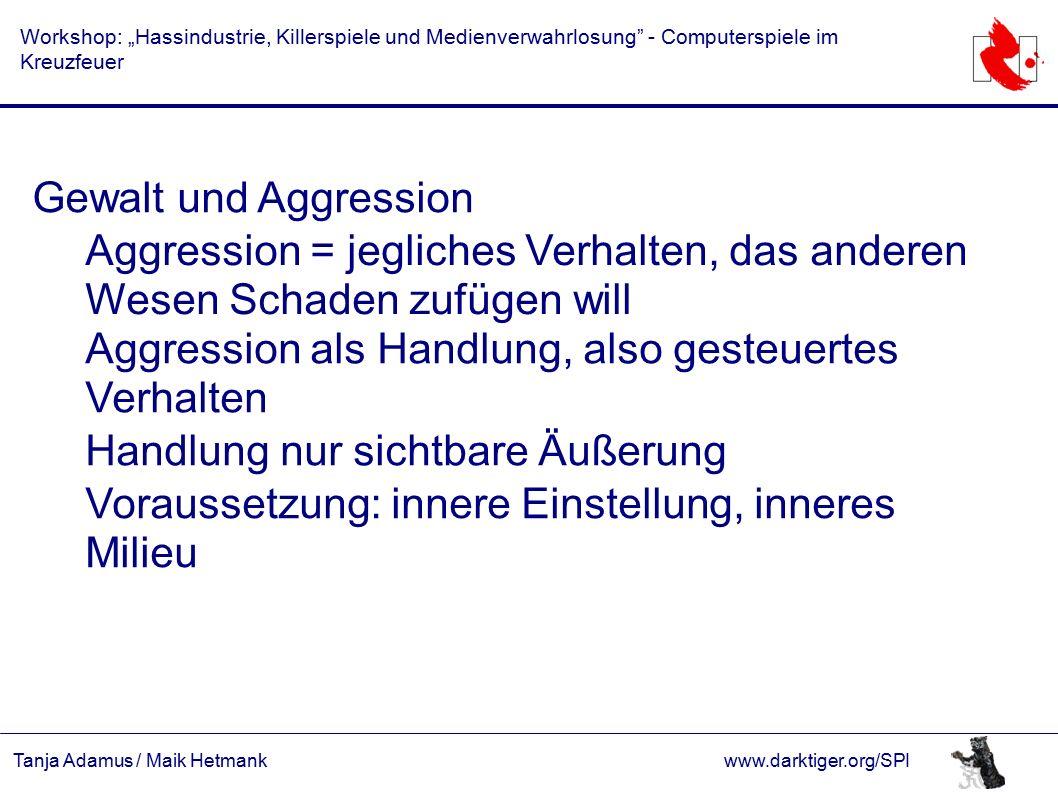 """Tanja Adamus / Maik Hetmankwww.darktiger.org/SPI Workshop: """"Hassindustrie, Killerspiele und Medienverwahrlosung"""" - Computerspiele im Kreuzfeuer Gewalt"""