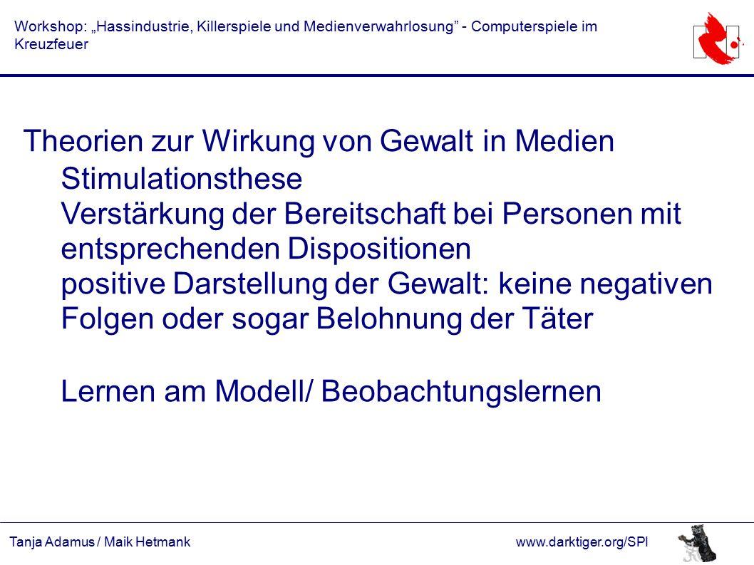 """Tanja Adamus / Maik Hetmankwww.darktiger.org/SPI Workshop: """"Hassindustrie, Killerspiele und Medienverwahrlosung"""" - Computerspiele im Kreuzfeuer Theori"""