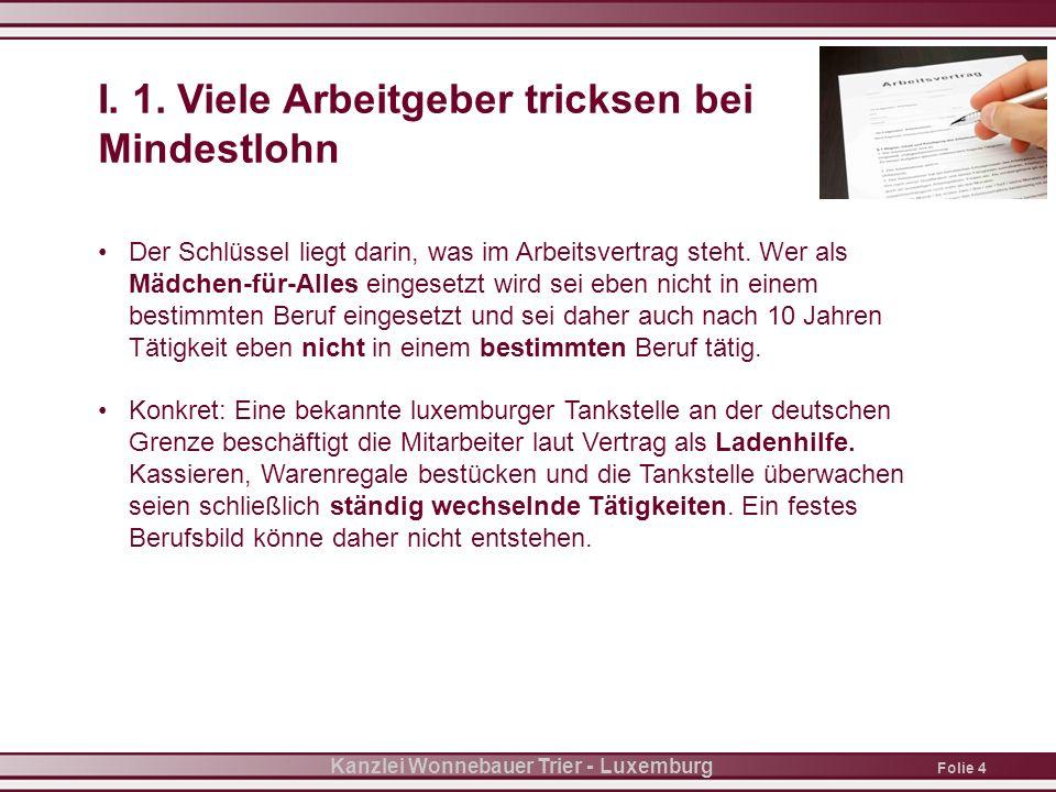 Folie 4 Kanzlei Wonnebauer Trier - Luxemburg I. 1.