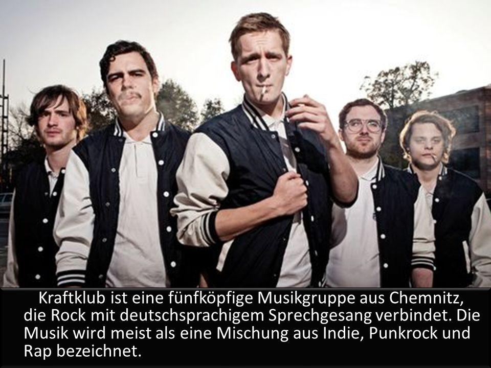 Kraftklub ist eine fünfköpfige Musikgruppe aus Chemnitz, die Rock mit deutschsprachigem Sprechgesang verbindet.