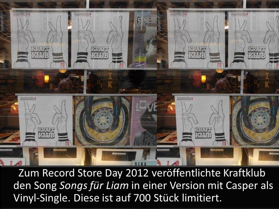 Zum Record Store Day 2012 veröffentlichte Kraftklub den Song Songs für Liam in einer Version mit Casper als Vinyl-Single.