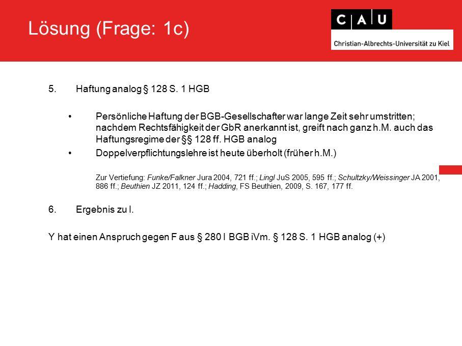 Lösung (Frage: 1c) 5.Haftung analog § 128 S.