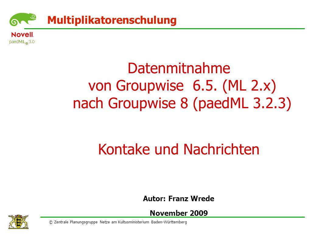Multiplikatorenschulung Datenmitnahme von Groupwise 6.5.