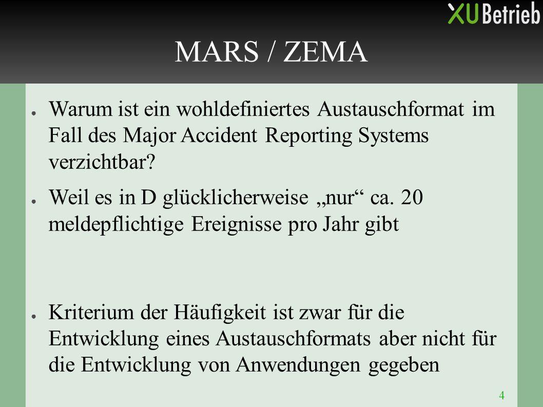 """4 ● Warum ist ein wohldefiniertes Austauschformat im Fall des Major Accident Reporting Systems verzichtbar? ● Weil es in D glücklicherweise """"nur"""" ca."""