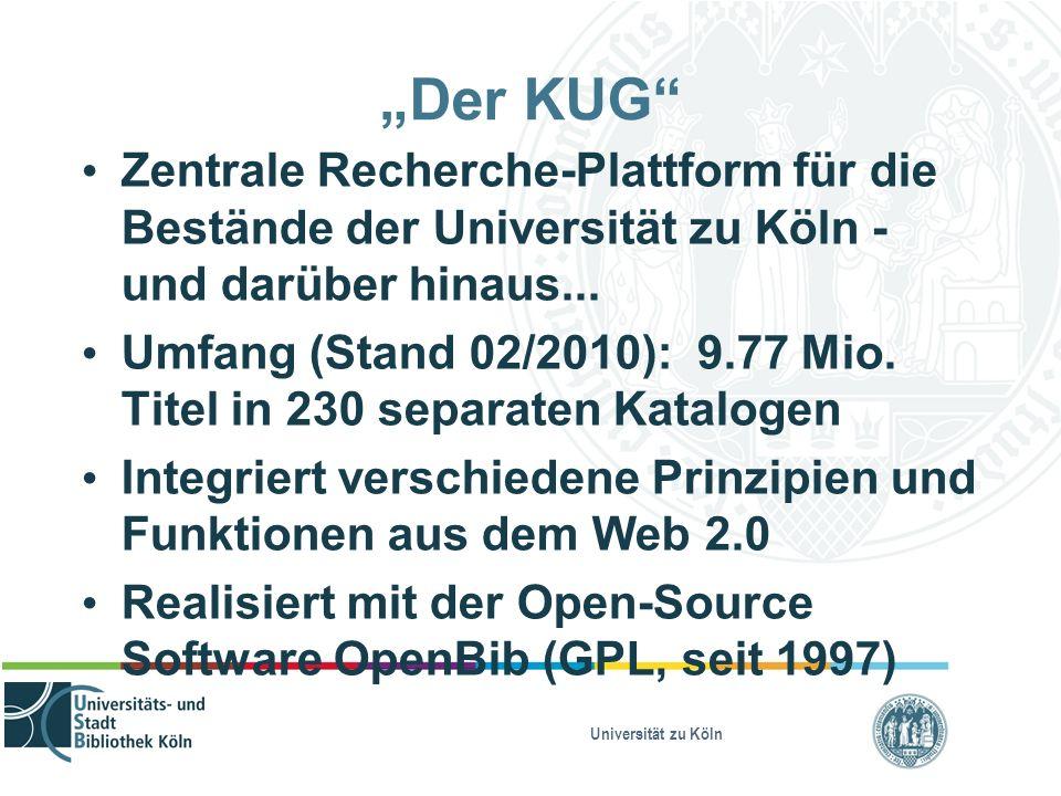"""Universität zu Köln """"Der KUG"""" Zentrale Recherche-Plattform für die Bestände der Universität zu Köln - und darüber hinaus... Umfang (Stand 02/2010): 9."""