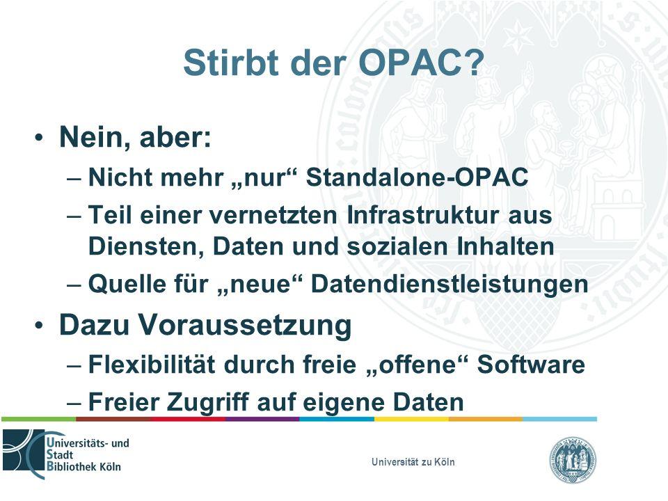 """Stirbt der OPAC? Nein, aber: – Nicht mehr """"nur"""" Standalone-OPAC – Teil einer vernetzten Infrastruktur aus Diensten, Daten und sozialen Inhalten – Quel"""