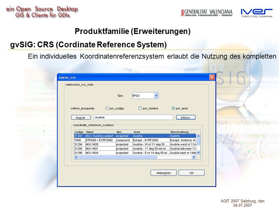 gvSIG: CRS (Cordinate Reference System) Produktfamilie (Erweiterungen) Ein individuelles Koordinatenreferenzsystem erlaubt die Nutzung des kompletten EPSG.