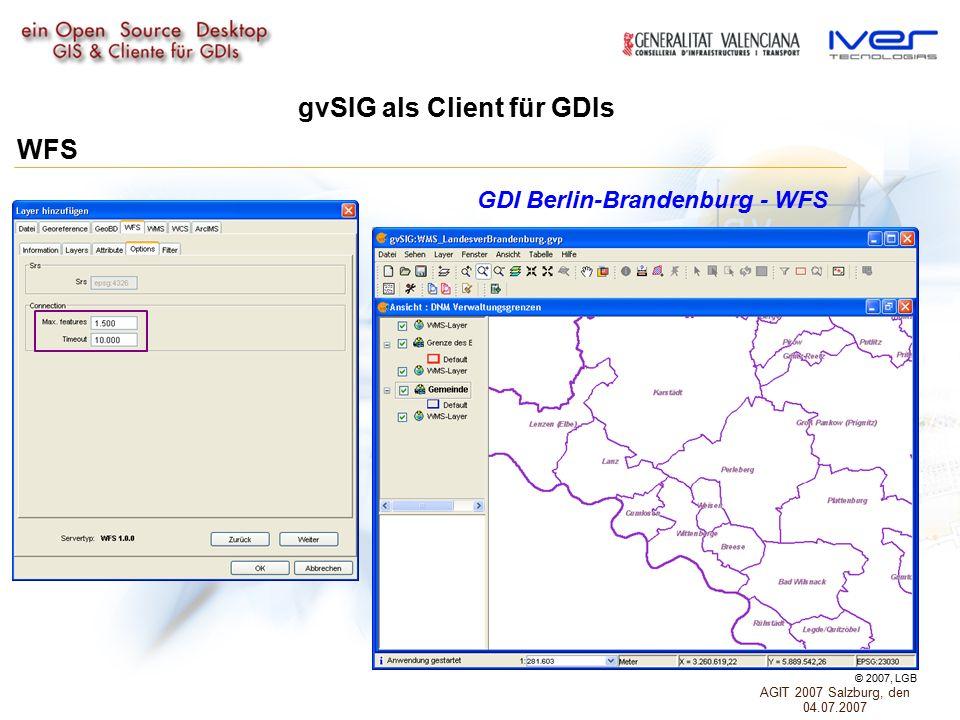 gvSIG als Client für GDIs WFS GDI Berlin-Brandenburg - WFS © 2007, LGB AGIT 2007 Salzburg, den 04.07.2007