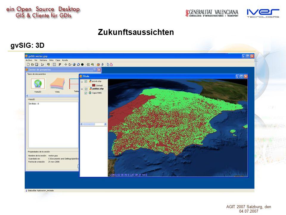 gvSIG: 3D Zukunftsaussichten AGIT 2007 Salzburg, den 04.07.2007
