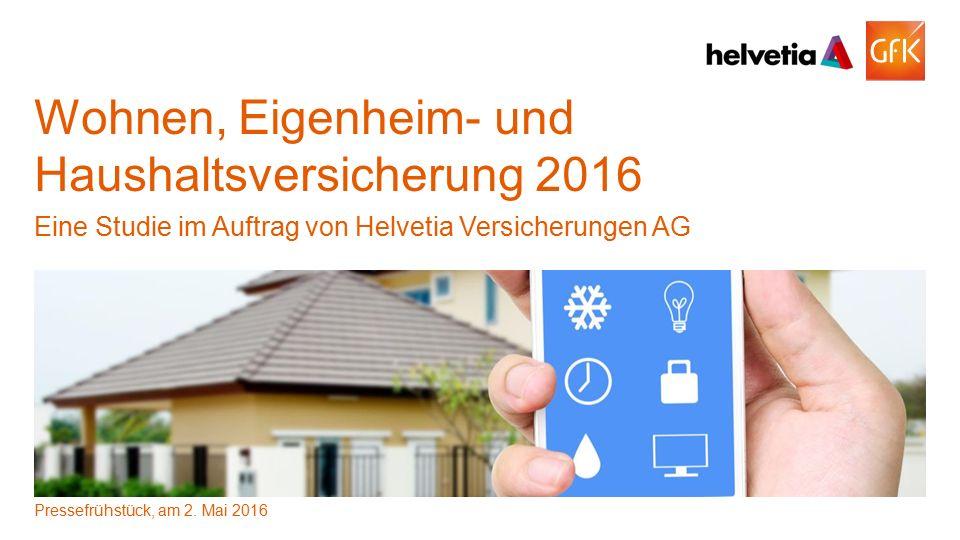 1© GfK Mai 2016 | 261.455 Wohnen, Eigenheim- und Haushaltsversicherung 2016 Wohnen, Eigenheim- und Haushaltsversicherung 2016 Eine Studie im Auftrag v