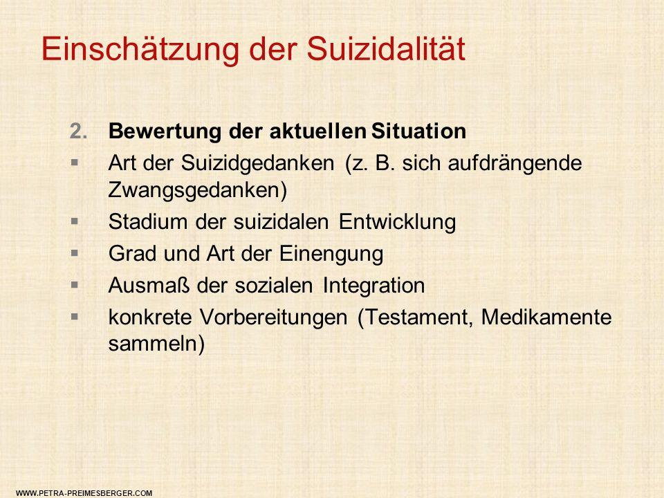 Einschätzung der Suizidalität  Bewertung der aktuellen Situation  Art der Suizidgedanken (z. B. sich aufdrängende Zwangsgedanken)  Stadium der sui