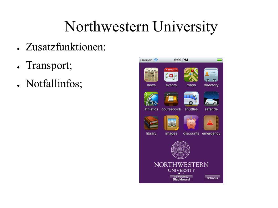 Northwestern University ● Zusatzfunktionen: ● Transport; ● Notfallinfos;