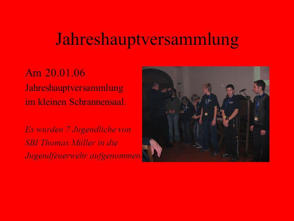 Jahreshauptversammlung Am 20.01.06 Jahreshauptversammlung im kleinen Schrannensaal.
