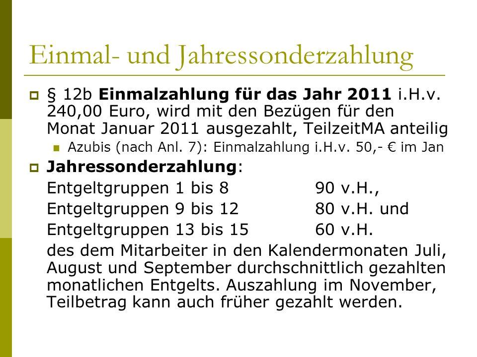 Einmal- und Jahressonderzahlung  § 12b Einmalzahlung für das Jahr 2011 i.H.v. 240,00 Euro, wird mit den Bezügen für den Monat Januar 2011 ausgezahlt,