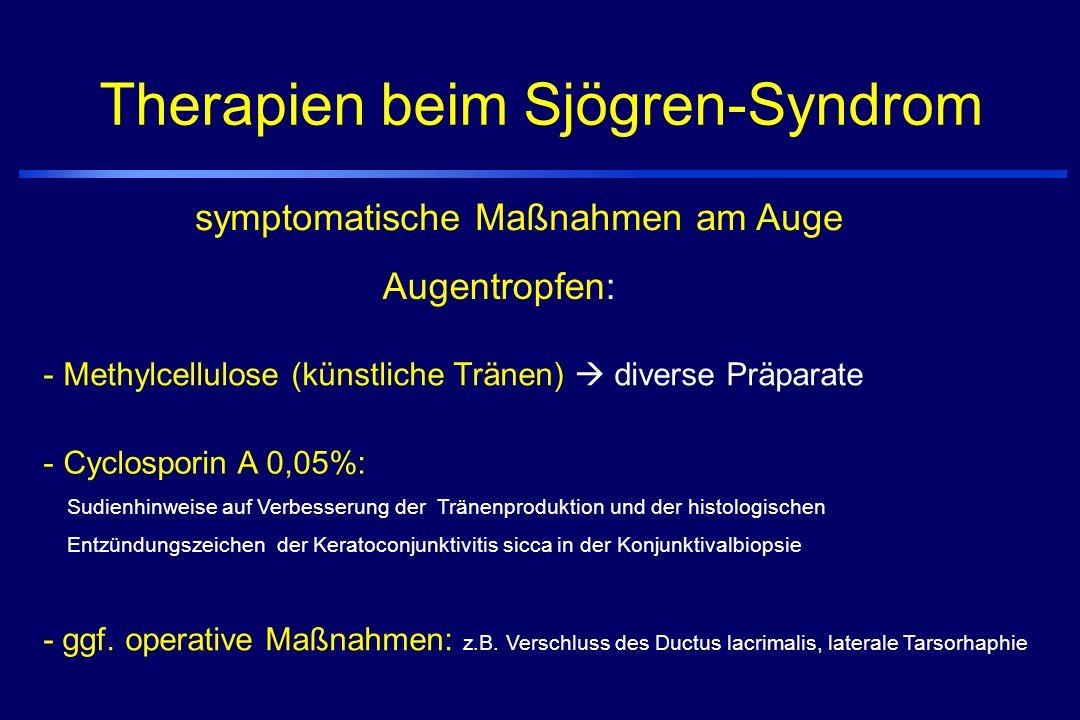 Therapien beim Sjögren-Syndrom - Methylcellulose (künstliche Tränen)  diverse Präparate - ggf.