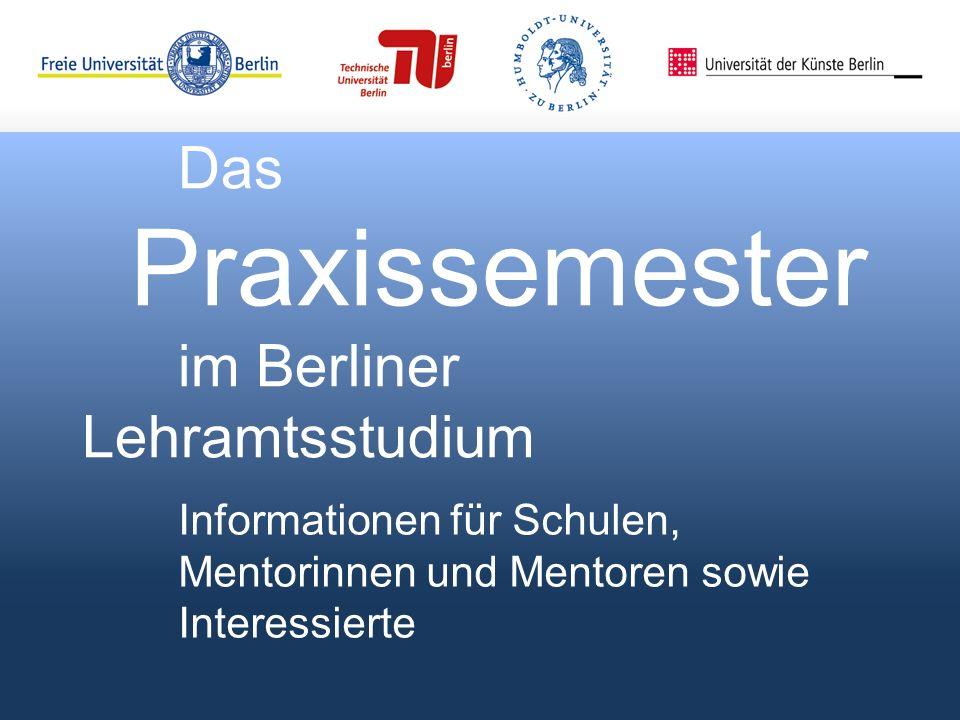 Das Praxissemester im Berliner Lehramtsstudium Informationen für Schulen, Mentorinnen und Mentoren sowie Interessierte