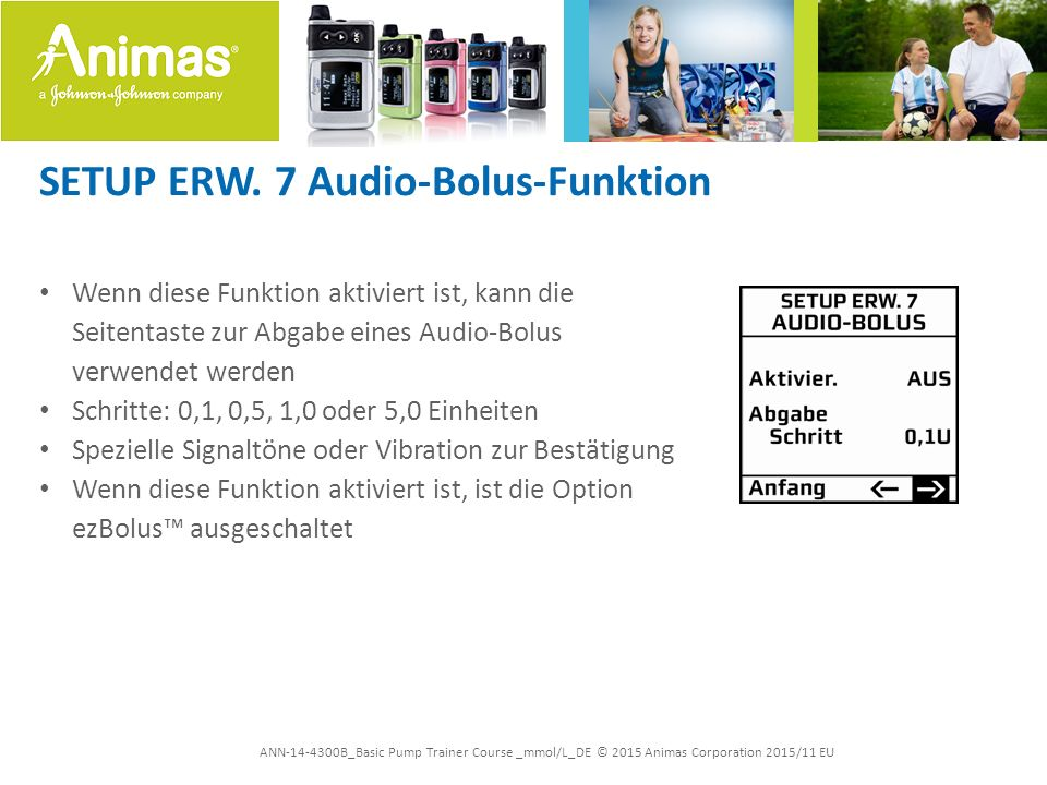 ANN-14-4300B_Basic Pump Trainer Course _mmol/L_DE © 2015 Animas Corporation 2015/11 EU SETUP ERW.