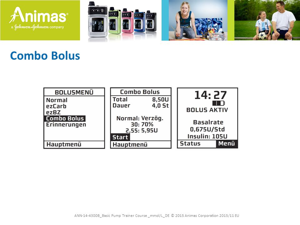 ANN-14-4300B_Basic Pump Trainer Course _mmol/L_DE © 2015 Animas Corporation 2015/11 EU Combo Bolus