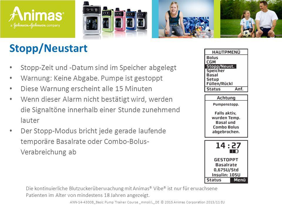 ANN-14-4300B_Basic Pump Trainer Course _mmol/L_DE © 2015 Animas Corporation 2015/11 EU Stopp/Neustart Stopp-Zeit und -Datum sind im Speicher abgelegt Warnung: Keine Abgabe.