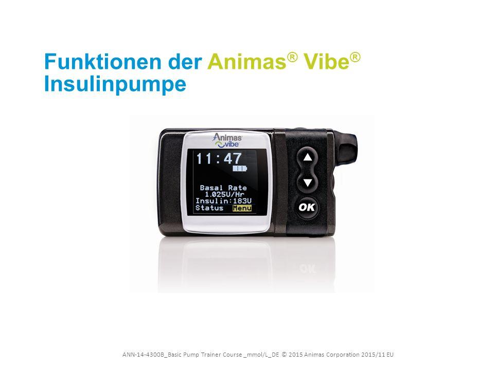 ANN-14-4300B_Basic Pump Trainer Course _mmol/L_DE © 2015 Animas Corporation 2015/11 EU SETUP ERW.